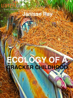 cover image of Ecology of a Cracker Childhood